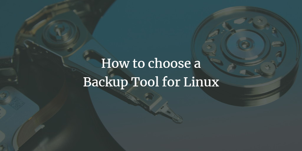 How to choose a Backup Tool for Linux centos Debian Desktop linux shell ubuntu